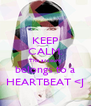 KEEP CALM. This account belongs to a HEARTBEAT <J - Personalised Poster A4 size