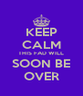 KEEP CALM THIS FAD WILL SOON BE OVER - Personalised Poster A4 size