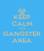 KEEP CALM THIS GANGSTER AREA - Personalised Poster A4 size