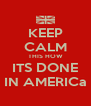 KEEP CALM THIS HOW ITS DONE IN AMERICa - Personalised Poster A4 size