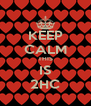 KEEP CALM THIS IS 2HC - Personalised Poster A4 size