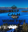 KEEP CALM THIS IS A  WORK FREE ZONE - Personalised Poster A4 size