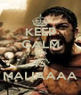 KEEP CALM THIS IS MALIAAAA - Personalised Poster A4 size