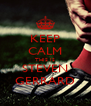 KEEP CALM THIS IS STEVEN GERRARD - Personalised Poster A4 size