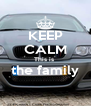 KEEP CALM This is  the family  - Personalised Poster A4 size