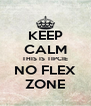 KEEP CALM THIS IS TIPCIE NO FLEX ZONE - Personalised Poster A4 size