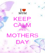 KEEP CALM THIS MOTHERS DAY - Personalised Poster A4 size