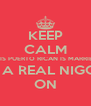 KEEP CALM THIS PUERTO RICAN IS MARRIED  TO A REAL NIGGA  ON - Personalised Poster A4 size