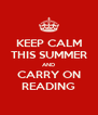 KEEP CALM THIS SUMMER AND CARRY ON READING - Personalised Poster A4 size