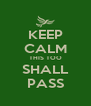 KEEP CALM THIS TOO SHALL PASS - Personalised Poster A4 size