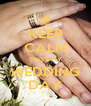 KEEP CALM THIS'S MY WEDDING DAY - Personalised Poster A4 size