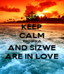 KEEP CALM THOBEKA AND SIZWE ARE IN LOVE - Personalised Poster A4 size