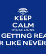 KEEP CALM THOSE LIONS ARE GETTING READY  TO ROAR LIKE NEVER BEFORE - Personalised Poster A4 size