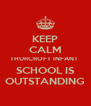 KEEP CALM THURCROFT INFANT  SCHOOL IS OUTSTANDING - Personalised Poster A4 size