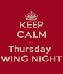 KEEP CALM ... Thursday  WING NIGHT - Personalised Poster A4 size