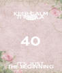 KEEP CALM TI PAULA 40 IT'S JUST THE BEGINNING - Personalised Poster A4 size