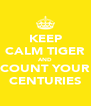 KEEP CALM TIGER AND COUNT YOUR CENTURIES - Personalised Poster A4 size