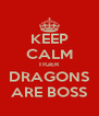 KEEP CALM TIGER DRAGONS ARE BOSS - Personalised Poster A4 size
