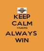 KEEP CALM TIGERS ALWAYS  WIN - Personalised Poster A4 size
