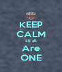 KEEP CALM till all Are ONE - Personalised Poster A4 size