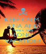 KEEP CALM  TINA AND TAKE A  NICE LONG VACATION! - Personalised Poster A4 size