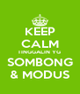 KEEP CALM TINGGALIN YG  SOMBONG & MODUS - Personalised Poster A4 size