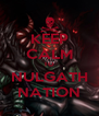 KEEP CALM TO NULGATH NATION - Personalised Poster A4 size