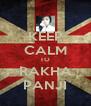 KEEP CALM TO RAKHA PANJI - Personalised Poster A4 size
