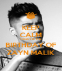 KEEP CALM TODAY IS THE  BIRTHDAY OF ZAYN MALIK - Personalised Poster A4 size