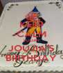 KEEP CALM TODAY JOUJIA'S BIRTHDAY - Personalised Poster A4 size
