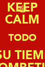 KEEP CALM TODO A SU TIEMPO BOMBETIN - Personalised Poster A4 size