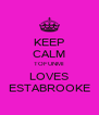 KEEP CALM TOFUNMI LOVES ESTABROOKE - Personalised Poster A4 size