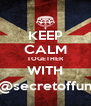 KEEP CALM TOGETHER WITH @secretoffun - Personalised Poster A4 size
