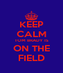 KEEP CALM TOM BRADY IS ON THE FIELD - Personalised Poster A4 size