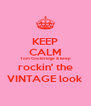 KEEP CALM Tom Couldridge & keep rockin' the VINTAGE look - Personalised Poster A4 size