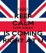 KEEP CALM TOM DALEY IS COMING RIGHT AT U - Personalised Poster A4 size