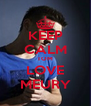 KEEP CALM TOM LOVE MEURY - Personalised Poster A4 size