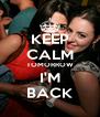 KEEP CALM TOMORROW I'M BACK - Personalised Poster A4 size