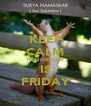 KEEP CALM TOMORROW IS FRIDAY - Personalised Poster A4 size