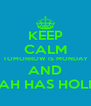 KEEP CALM TOMORROW IS MONDAY AND THE CAH HAS HOLIDAYS - Personalised Poster A4 size