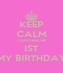 KEEP CALM TOMORROW IST MY BIRTHDAY - Personalised Poster A4 size