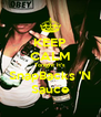 KEEP CALM Tonight It's SnapBacks 'N Sauce - Personalised Poster A4 size
