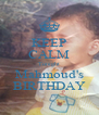 KEEP CALM Tonight Mahmoud's BIRTHDAY - Personalised Poster A4 size