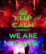 KEEP CALM TONIGHT WE ARE YOUNG - Personalised Poster A4 size
