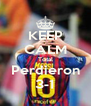 KEEP CALM Total Perdieron 3-1 - Personalised Poster A4 size