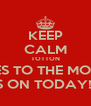 KEEP CALM TOTTON GOES TO THE MOVIES IS ON TODAY!!! - Personalised Poster A4 size