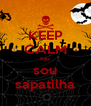 KEEP CALM tou sou sapatilha - Personalised Poster A4 size