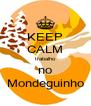 KEEP CALM trabalho no Mondeguinho - Personalised Poster A4 size