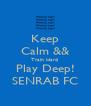 Keep Calm && Train Hard  Play Deep! SENRAB FC - Personalised Poster A4 size