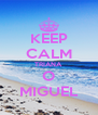 KEEP CALM TRIANA O MIGUEL - Personalised Poster A4 size